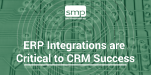 ERP Integrations Are Critical To CRM Success