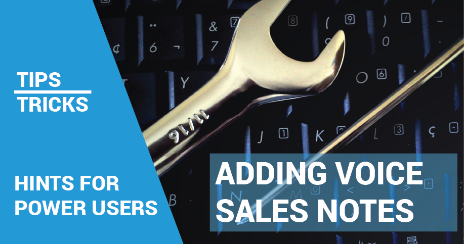 SMP Tips And Tricks: Speak Your Sales Notes With Voice Recognition