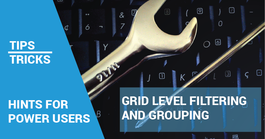 Tips And Tricks: Using Grid Level Filtering And Grouping