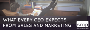 [Recording] What Every CEO Expects From Sales And Marketing