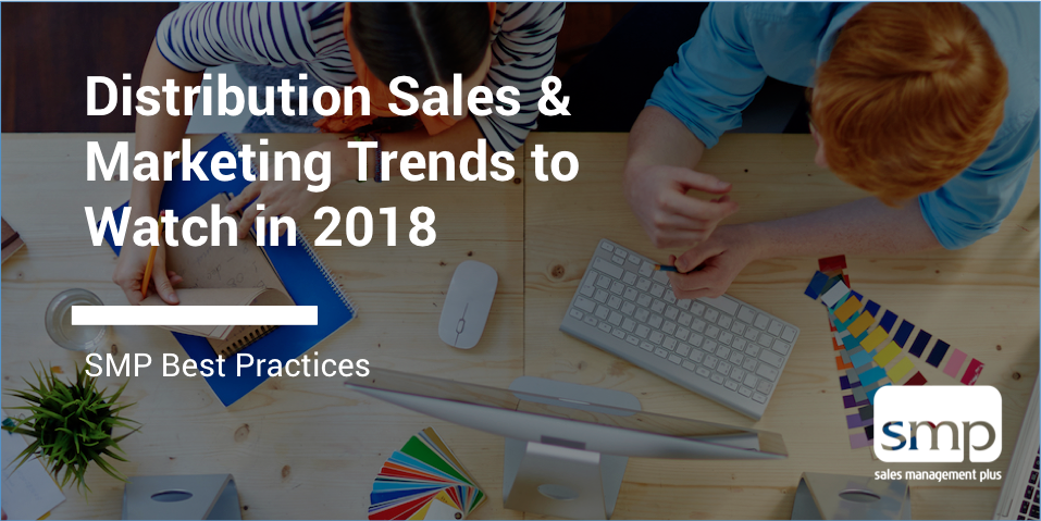 Top Distribution Sales and Marketing Trends to Watch in 2018