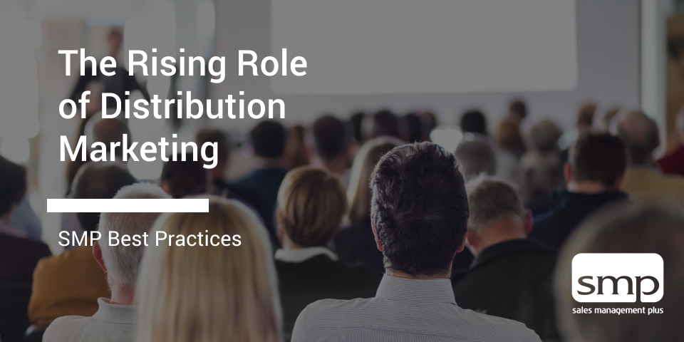 Blog Graphic – The Rising Role Of Distribution Marketing