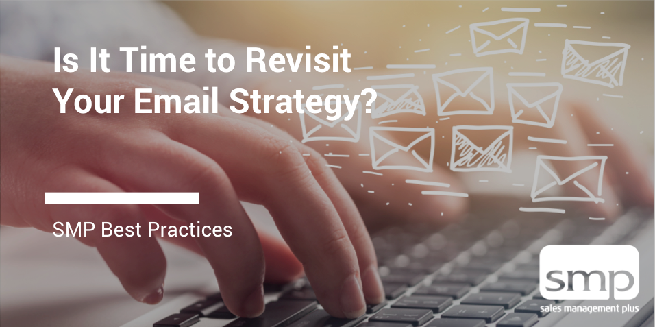 Is It Time To Revisit Your Email Strategy?
