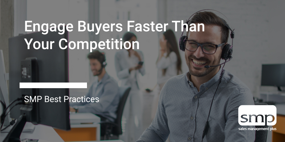 Engage Buyers Faster Than Your Competition