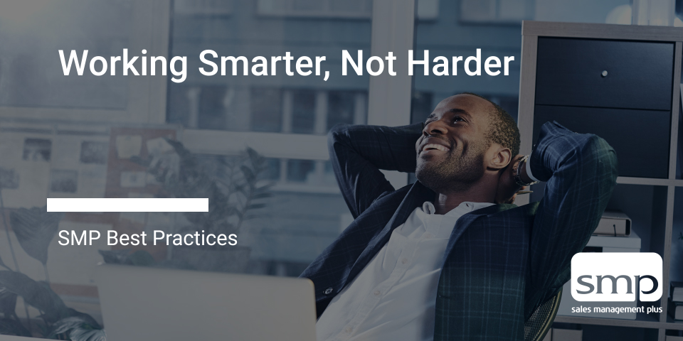 Working Smarter, Not harder