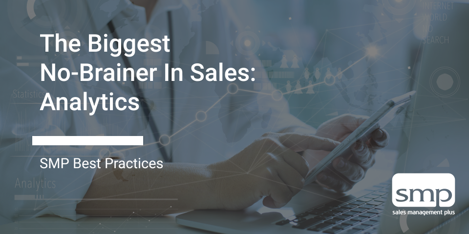 The Biggest No-Brainer In Sales: Analytics
